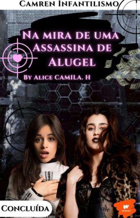 Na Mira de uma Assassina de Aluguel ⌖ Camren infantilismo ➹ Concluída ⌖ by Alice_Camila_H