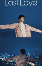 Last Love |Yoonkook|✔️ by Mai_Spring