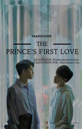 THE PRINCE'S FIRST LOVE (TRADUCCIÓN) by Moonlight-S14