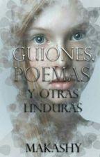 Guiones, Poemas Y Otras Linduras by LobaDelaSol