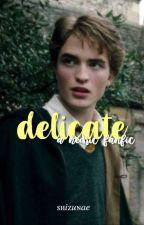 delicate [hedric fanfiction] by shizunae
