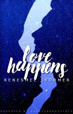 Love Happens ✔ by alwaysrenesmee