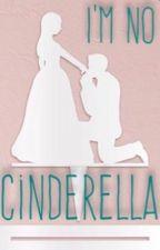 I'm No Cinderella by abrilliantidiot