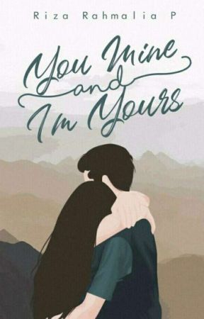 You're Mine And I'm Yours by Rizaarp