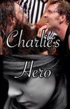 Charlie's Hero by aprilmendezismyhero