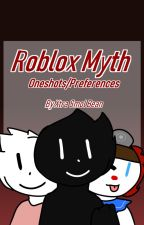 Roblox Myths X Reader Oneshots by XtraSmolBean