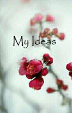 My Ideas by yanky2014