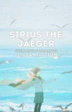 Sirius The Jaeger Scenarios & One Shots - a 1215 fanfiction by Sincerely_1215