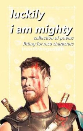 luckily i am mighty «» collection of poems fitting for mcu characters by emiferal