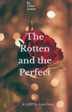 The Rotten and the Perfect by AphmauandMarySwan