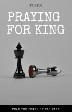 praying for KING - Leons synsvinkel by Want-that-equanimity