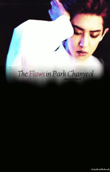 The flaws in Park Chanyeol