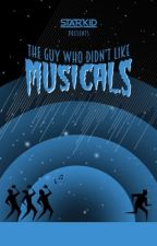 The Guy Who Didn't Like Musicals [LYRICS] by BeBraveToday