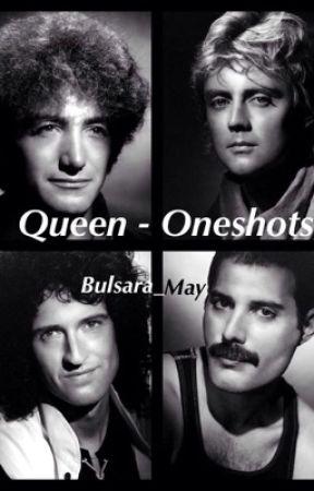 Queen - Oneshots by Bulsara_May
