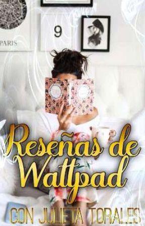 Reseñas de Wattpad by JulietaTorales