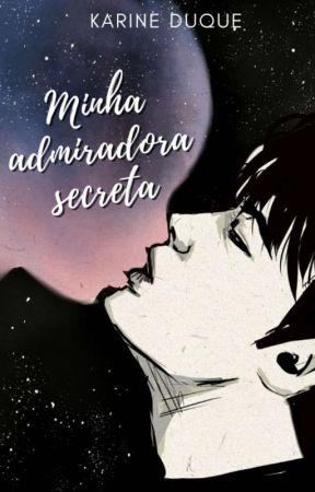 Minha Admiradora Secreta  by Apenas_Kaari
