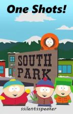 South Park One Shots! by ssilentsspeaker