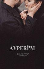 ayca_k__ tarafından yazılan AYPERİ'M ( Sevdalı Adamlar 1) adlı hikaye
