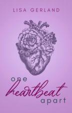 One Heartbeat apart von lisaxxlinnea