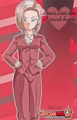 Android 18 X Male Reader: A Second Chance