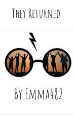 They Returned ~ AU HP fan fiction ~ The Marauders Return by Emma482