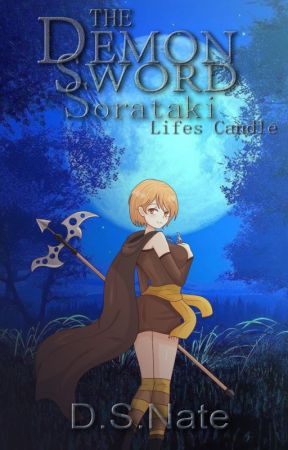 The Demon Sword: Sorataki: (Life's candle) by DS-Nate
