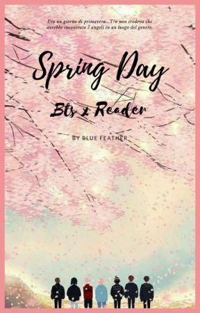 Spring Day ✿ | BTS x Reader by greenminty