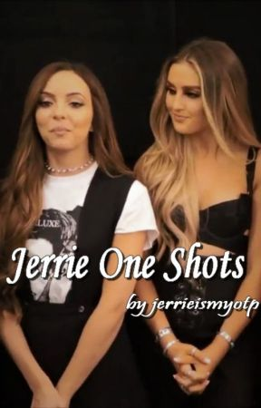 Jerrie One Shots by jerrie-is-my-otp