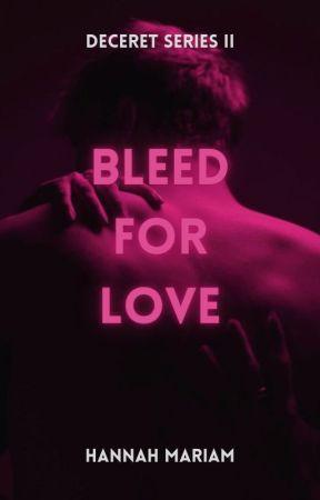 Deceret Series #2: Bleed for Love by hanmariam