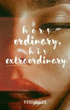 Hers Ordinary, His Extraordinary by VenomiaX