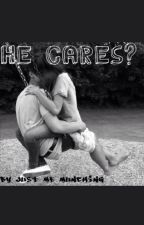 He Cares? by Just_Me_Munching