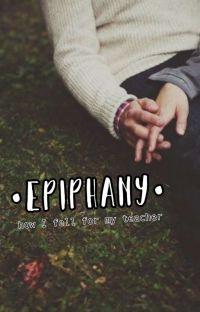 •EPIPHANY• how I fell for my teacher cover