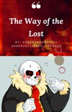 The Way of the Lost - (Underfell Sans x Reader)    Discontinued by XxQueenXeno76xX