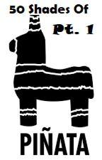 50 Shades Of Piñata part 1 by CharlesEntertainment
