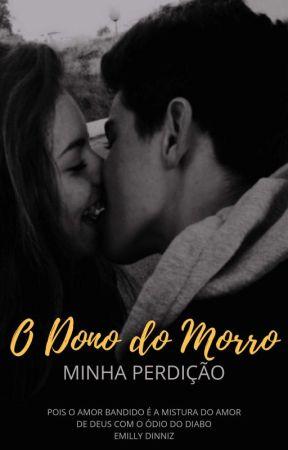 Dono do morro  (Trilogia) Vol.2 by VulgoBandidaxx
