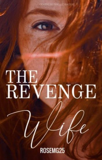 The Revenge Wife (COMPLETE)