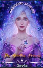 MAGICZARD ACADEMY : THE HEARTLESS PRINCESS ni Zinnriee