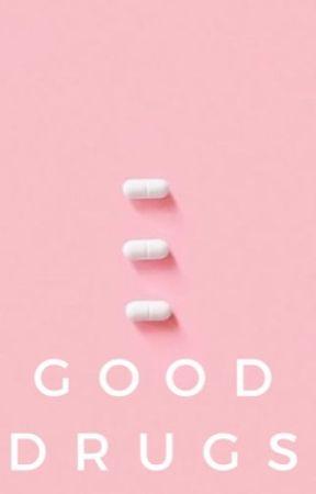 Good Drugs by JoyceWords_23