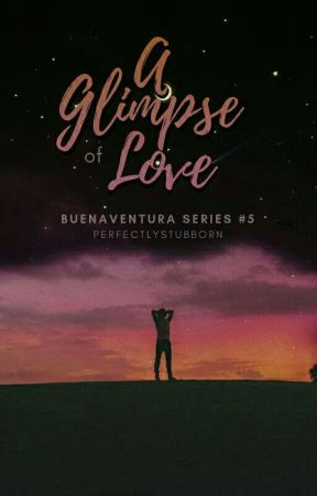 A Glimpse Of Love (Buenaventura Series #5) by Ineryss