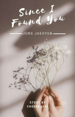 ✔SINCE I FOUND YOU // NCT JAEHYUN [ On Revisi ] by chojungjae
