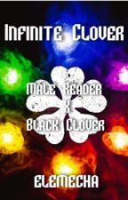 Infinite Clover (Male Reader x Black Clover) by Elemecha