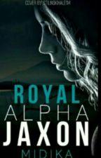 Royal Alpha Jaxon ✔️  by Midika