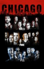 Chicago PD, Med, Fire by Angelsvoice1love