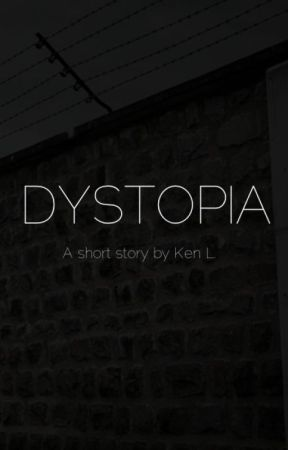 Dystopia by kenlwrites