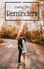 Loving The Reminders | completed by samanthaxjordyn