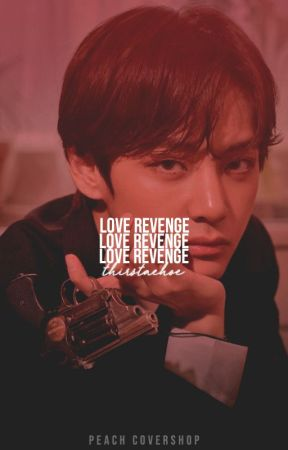 [❌] LOVE REVENGE ↠ kim taehyung by thirstaehoe_