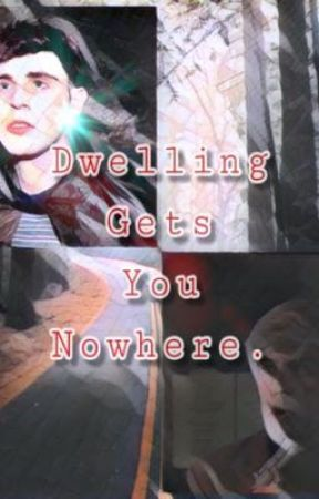 Dwelling Gets You Nowhere DISCONTINUED by profhidgens
