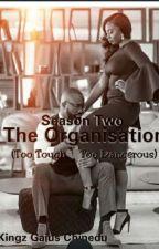 The Organization (Season Two) by KingzGaius