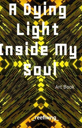A Dying LIght Inside My Soul   Art Book   by Dunes-of-Fruit