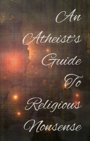 An Atheist's Guide To Religious Nonsense by philodox-